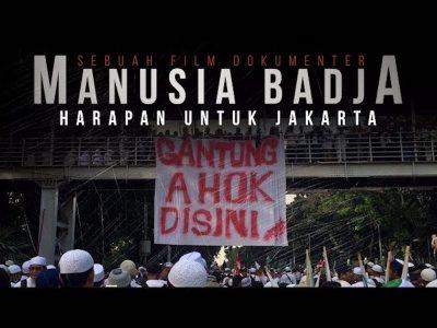 Manusia Badja, Film Tentang Rekam Jejak Kinerja Ahok-Djarot